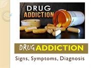 Drug Addiction- Signs, Symptoms, Diagnosed- Positive Sobriety Institut