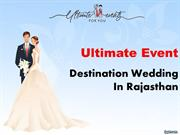 ultimateevent - destination wedding in rajasthan