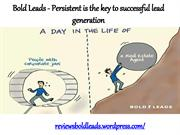 Bold Leads -  Persistent is the key to successful lead generation