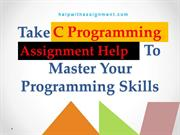 Take C Programming Assignment Help To Master Your Programming Skills