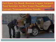 Get Easy To Book Boston Logan Airport Taxi Service As Per Your Chauffe
