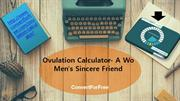 Ovulation Calculator A Womens Sincere Friend