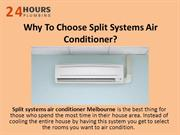 Why To Choose Split Systems Air Conditioner