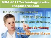 MBA 6012 Technology levels--snaptutorial.com
