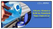 Effective Method to Refill the Windshield Wiper Fluid of Car