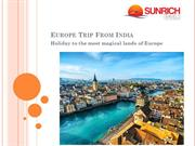 Europe Trip From India With Sunrich Travels