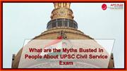 What are the Myths Busted in People About UPSC Civil Service Exam