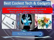 Best tech Super cool gadgets | Nachiy