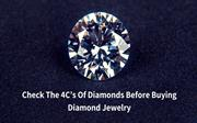 Check The 4c's Of Diamonds Before Buying Diamond Jewelry