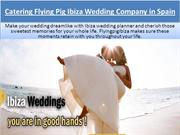 Catering Flying Pig Ibiza Wedding Company in Spain