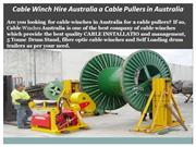 Cable Winch Hire Australia a Cable Pullers in Australia