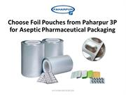 Choose Foil Pouches from Paharpur for Aseptic Pharmaceutical Packaging