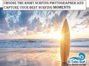 Choose The Right Surfing Photographer And Capture Your Best Surfing Mo