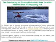 Few Fascinating Ice Fishing Methods to Make Your Next Fishing Vacay