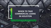 When to Take Commercial Loans in Houston
