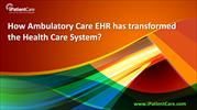How Ambulatory Care EHR has transformed the Health Care System