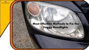 Most Effective Methods to Fix the Foggy Headlights