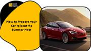 How to Prepare your Car to beat the Summer Heat