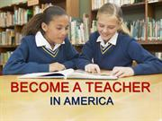 Become A Teacher In America