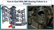 How to Deal With IMS Bearing Failure in a Porsche