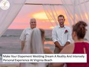 Make Your Elopement Wedding Dream A Reality And Intensely Personal Exp