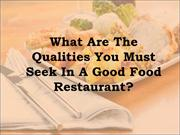 What Are The Qualities You Must Seek In A Good Food Restaurant