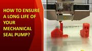 HOW TO ENSURE A LONG LIFE OF YOUR MECHANICAL SEAL PUMP