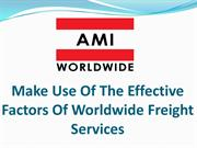 Make Use Of The Effective Factors Of Worldwide Freight Services