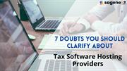 7 Doubts You Should Clarify About Tax Software Hosting Providers