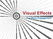 VIsual Effects - More Enagagement