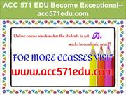 ACC 571 EDU Become Exceptional--acc571edu.com