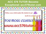 ACC 576 TUTOR Become Exceptional--acc576tutor.com