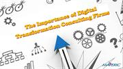 The Importance ofDigital Transformation Consulting Firms