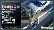 Florida Car Accident Lawyer, your Refuge in Times of Distress!