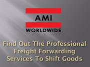Find Out The Professional Freight Forwarding Services To Shift Goods