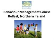 Behaviour Management Course Belfast, Northern Ireland