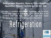 Refrigerator Repairs: How to Get a Qualified Appliance Repair Technici
