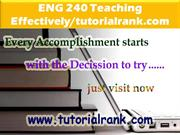 ENG 240 Teaching Effectively--tutorialrank