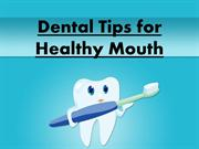 Dental Tips for Healthy Mouth