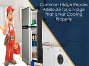 Common Fridge Repairs Adelaide for a Fridge That Is Not Cooling Proper