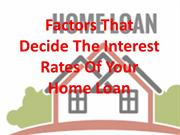 Factors That Decide The Interest Rates Of Your Home Loan