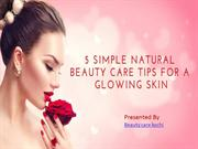 5 Simple Natural Beauty Care Tips for a Glowing Skin