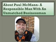 Mr. Paul McMann- A Responsible Man With An Unmatched Businessman