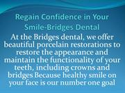 Regain Confidence in your smile
