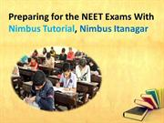 Prepare For NEET Exams by Nimbus Tutorial, Nimbus Itanagar