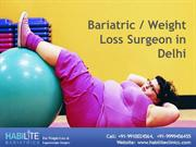 Bariatric Weight loss surgeon in Delhi