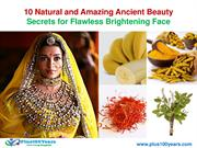 10 Natural and Amazing Ancient Beauty Secrets for Brightening Face