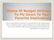 Choice Of Budget Airlines To Fly Down To Your Favorite Destination