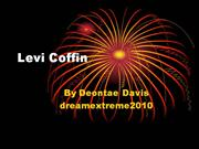 Levi Coffin by Deontae