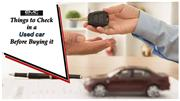 Things to Check in a Used car Before Buying it